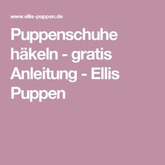 Puppenschuhe häkeln - gratis Anleitung - Ellis Puppen