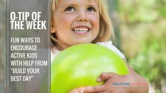 """O-Tip of the Week: Encourage Active Kids with """"Build Your Best Day"""" Physical Activities, Activities For Kids, Kids Health, Occupational Therapy, Good Day, Physics, Life Hacks, Encouragement, Healthy"""