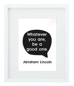 Abe Lincoln Quote Word Art 5x7 Download Black and White Whatever you are, be a good one History Historic Digital DIY Classroom Home Decor on Etsy, $5.00
