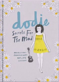 The official book cover for Dodie Clark's first book, Secrets for the Mad. pinterest @ashlin1025