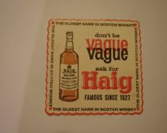 """Vintage Haig Scotch Whisky  drink coaster. Used, stained. """"Don't be vague ask for Haig"""""""