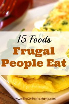 If your grocery budget is tight, check out these 15 Foods Frugal People Eat. Ideas, recipes, and resources included to help the frugal family.
