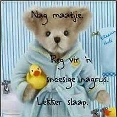 Goeie Nag, Dear Sister, Afrikaanse Quotes, Videos Funny, Good Night, Hug, Teddy Bear, Animals, Sleep Tight
