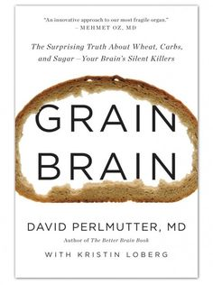 Grain Brain - Neurologist Dr. David Perlmutter has written a book that is making waves and setting conventional medical wisdom on its ear. When even Dr. Oz goes on record as saying whole grains are bad and the right saturated fats are good for preventing or even reversing Alzheimer's disease and other brain issues (like ADHD, imsomnia, depression), you know the tide is turning.