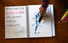 What can I do to help a child who doesn't want to make art? from Tinkerlab.com #art #kids #child