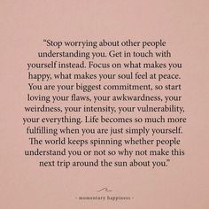 Love Quotes : stop worrying about other people understanding you. - About Quotes : Thoughts for the Day & Inspirational Words of Wisdom The Words, Cool Words, Positive Quotes, Motivational Quotes, Inspirational Quotes, Spiritual Quotes, Healing Quotes, Words Quotes, Life Quotes