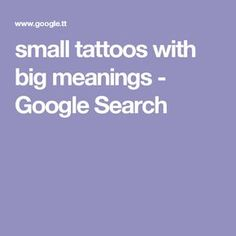 small tattoos with big meanings - Google Search