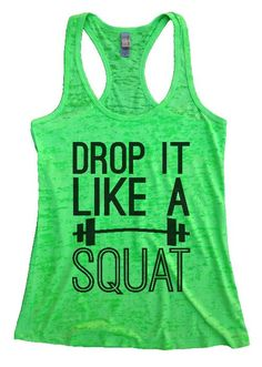 "Womens Tank Top ""Drop it like a Squat"" 1082 Womens Funny Burnout Style Workout Tank Top, Yoga Tank Top, Funny Drop it like a Squat Top"