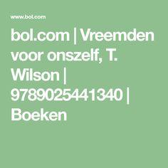 bol.com | Vreemden voor onszelf, T. Wilson | 9789025441340 | Boeken