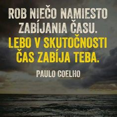 Paulo Coelho Live For Yourself, Dreaming Of You, Humor, Quotes, Dreams, Paulo Coelho, Quotations, Humour, Funny Photos