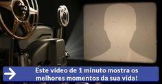 Este vídeo de 1 minuto mostra os melhores momentos da sua vida!