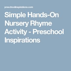 Simple Hands-On Nursery Rhyme Activity - Preschool Inspirations