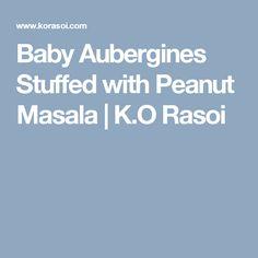 Baby Aubergines Stuffed with Peanut Masala | K.O Rasoi