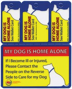 """Home Alone Wallet Card. The My Pet is Home Alone contact information is designed for emergency personnel to contact your family or friends to care for your pet, should you become ill or injured. Just print the names and phone numbers of your contacts on the back of the """"Wallet Card"""". This is a must have product if you live alone!"""