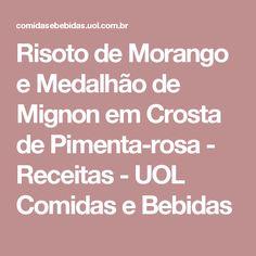 Risoto de Morango e Medalhão de Mignon em Crosta de Pimenta-rosa - Receitas - UOL Comidas e Bebidas