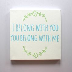 I Belong With You You Belong With Me Canvas Quote The Lumineers Lyrics