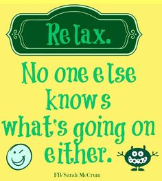 Relax quote via www.facebook.com/SarahMcCrum1