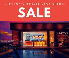 Final Hours of Kimpton's Double Stay Credit Sale! Free Night for Only 7 Stays!