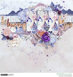 Kaisercraft March Blog Challenge! 'Be Happy' Layout by Donna Espiritu Design Team for Kaisercraft Official Blog Featuring Mach 2018 'Misty Mountains' collection. Learn more at Kaisercraft Projects.