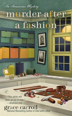 Murder After a Fashion (The third book in the Accessories Mystery series) A novel by Grace Carroll Murder Mystery Books, Mystery Novels, Murder Mysteries, Mystery Series, Cozy Mysteries, Teen Party Games, Teen Parties, Sleepover Party, Spa Party