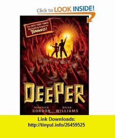 Deeper (Tunnels Book 2) (9780545096362) Roderick Gordon, Brian Williams , ISBN-10: 0545096367  , ISBN-13: 978-0545096362 ,  , tutorials , pdf , ebook , torrent , downloads , rapidshare , filesonic , hotfile , megaupload , fileserve