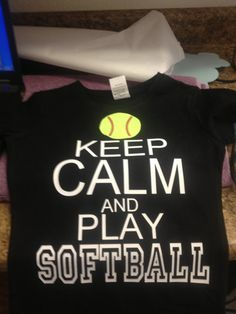 Keep Calm & Play SOFTBALL shirt by KristisKreations3 on Etsy, $20.00