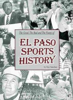 The Good, the Bad and the Funny of El Paso Sports History