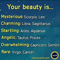 beauty type of each zodiac sign, mysterious, charming, startling, angelic, overwhelming, rare, aries, taurus, gemini, cancer, leo, virgo, libra, scorpio, sagittarius, capricorn, aquarius, pisces