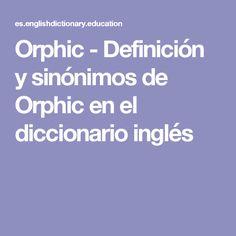 Orphic - Definición y sinónimos de Orphic en el diccionario inglés