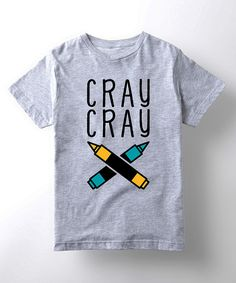 Look at this Gray 'Cray Cray' Tee - Kids on #zulily today!