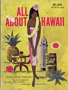 https://flic.kr/p/5VFR8f | All About Hawaii | The striking graphics of this cover make it my personal favorite. The pineapple pictured is actually a representation of the Dole Cannery's water tower, which was painted and trimmed to look like giant pineapple. Thrum's Hawaiian Almanac & Standard Guide, 1967 Edition. I found three copies of this digest-sized book at the Kalihi Savers on O'ahu in 2000. The dates are from 1962, 1967, and 1974.