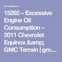 15285 – Excessive Engine Oil Consumption – 2011 Chevrolet Equinox & GMC Terrain | gm.oemdtc.com