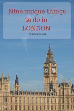 Nine unique things to do in London, England. www.yokomeshi.co.uk