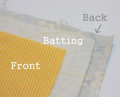 Quilt Along Series: Quilt Batting and Backs   Make and Takes