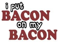 On top of my bacon!