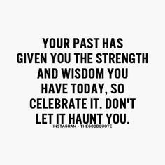 Your past; learn from it; but don't live by it