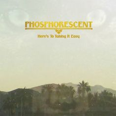 phosphorescent...