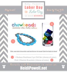 Enter to win Chewbeads in the #BabyPowell Labor Day to Labor Day 12 Week Giveaway at http://HeidiPowell.net