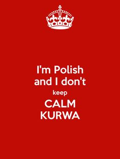 I'm Polish and I don't keep CALM KURWA. Another original poster design created with the Keep Calm-o-matic. Buy this design or create your own original Keep Calm design now. Motivational Quotes, Funny Quotes, Funny Memes, Hilarious, Jokes, Polish Memes, Best Qoutes, Polish Language, Hetalia