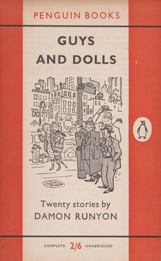 The orange Penguin Books cover of Damon Runyan's Guys and Dolls, published in Book Cover Art, Book Cover Design, Book Art, Book Covers, Antique Books, Vintage Books, I Love Books, Great Books, Vintage Penguin