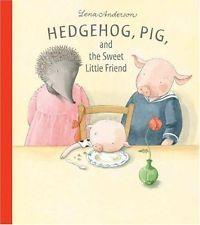 Hedgehog, Pig and the Sweet Little Friend (Kottenböckerna)-9129667429-Hardcover