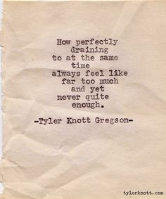 No truer words have ever been spoken.ever-recurring theme of my life. Typewriter Series by Tyler Knott Gregson Great Quotes, Quotes To Live By, Me Quotes, Inspirational Quotes, Motivational, Dark Quotes, Clever Quotes, Crush Quotes, Meaningful Quotes