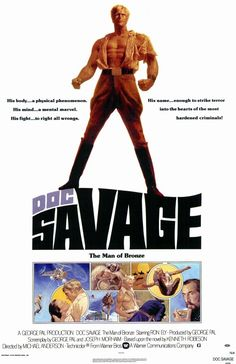 Doc Savage: The Man of Bronze is a 1975 film based on the and Doc Savage pulp fiction series created by writer Lester Dent, editor John L. Fiction Movies, Pulp Fiction, Science Fiction, Savages Movie, Philip Jose Farmer, Sci Fi Authors, Around The World In 80 Days, Adventure Film, Action Film