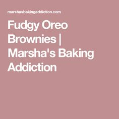 Fudgy Oreo Brownies | Marsha's Baking Addiction