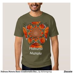 Hakuna Matata Basic Comfortable #Basketball #Tee #Shirt #Beautiful #Amazing #beautiful #stuff and #gift #products #sold on #Zazzle #Achempong #online #store #for #the #ultimate #shopping #experience
