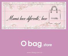 Mamá luce diferente, luce #Ochic #Obag  www.Obag.com.co
