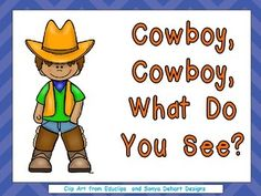 Cowboy, Cowboy, What Do You See Shared Reading for Preschool or Kindergarten Preschool Lesson Plans, Preschool Books, Preschool Learning Activities, Cowboy Cowboy, Cowboy Song, Early Reading, Shared Reading, Steam For Preschool, Cactus Boots