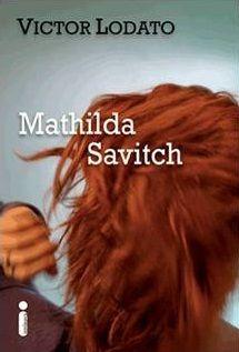 Victor Lodato - Mathilda Savitch****