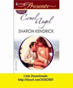 Cruel Angel (Harlequin Presents International Affairs) (9780373805266) Sharon Kendrick , ISBN-10: 0373805268  , ISBN-13: 978-0373805266 ,  , tutorials , pdf , ebook , torrent , downloads , rapidshare , filesonic , hotfile , megaupload , fileserve