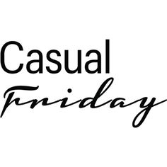 Casual Friday allows you to 'rest' your suits and work clothing, as well as gives a day that your staff can work comfortably.